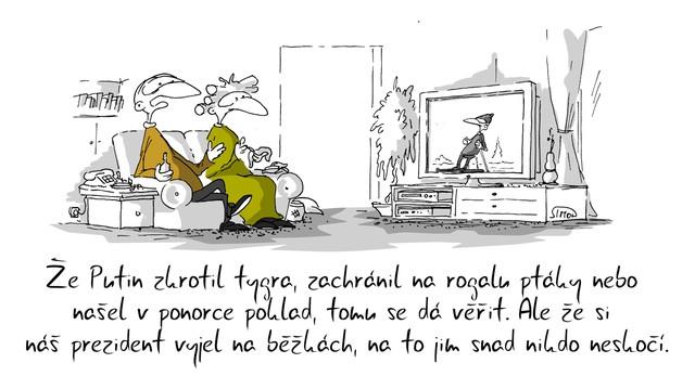 Kreslený vtip: Že Putin zkrotil tygra, zachránil na rogalu ptáky, nebo našel v ponorce poklad, tomu se dá věřit. Ale že si náš prezident vyjel na běžkách, na to jim snad nikdo neskočí. Autor: Marek Simon