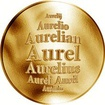 Slovenská jména - Aurel - velká zlatá medaile 1 Oz
