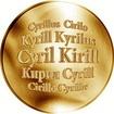 Slovenská jména - Cyril - velká zlatá medaile 1 Oz