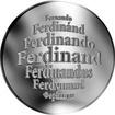Česká jména - Ferdinand - velká stříbrná medaile 1 Oz