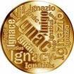 Česká jména - Ignác - velká zlatá medaile 1 Oz