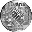 Česká jména - Ivana - velká stříbrná medaile 1 Oz