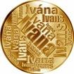 Česká jména - Ivana - velká zlatá medaile 1 Oz