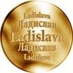 Slovenská jména - Ladislava - velká zlatá medaile 1 Oz