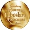 Slovenská jména - Ľuboslava - velká zlatá medaile 1 Oz