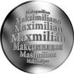 Česká jména - Maxmilián - velká stříbrná medaile 1 Oz