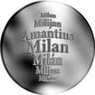 Česká jména - Milan - velká stříbrná medaile 1 Oz
