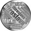 Česká jména - Miroslava - velká stříbrná medaile 1 Oz