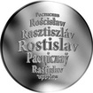 Česká jména - Rostislav - velká stříbrná medaile 1 Oz