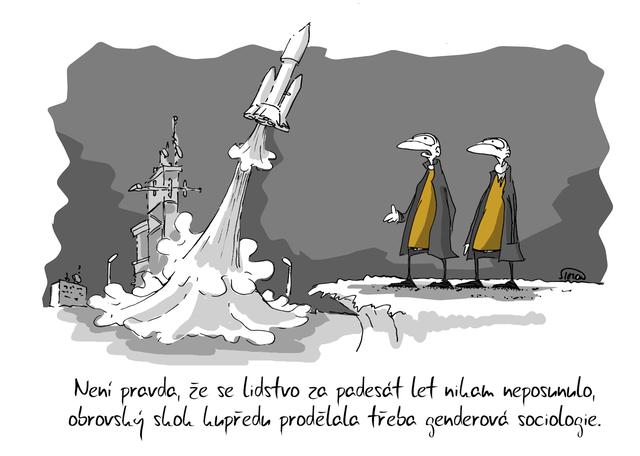 Kreslený vtip: Není pravda, že se lidsto za padesát let nikam neposunulo, obrovský skok kupředu prodělala třeba genderová sociologie. Autor: Marek Simon