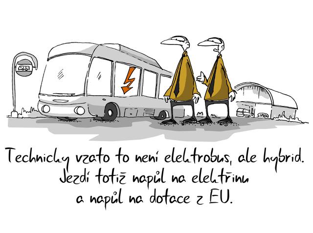 Kreslený vtip: Technicky vzato to není elektrobus, ale hybrid. Jezdí totiž napůl na elektřinu a napůl na dotace z EU. Autor: Marek Simon