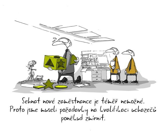 Kreslený vtip: Sehnat nové zaměstnance je téměř nemožné. Proto jsme museli požadavky na kvalifikaci uchazečů poněkud zmírnit. Autor: Marek Simon