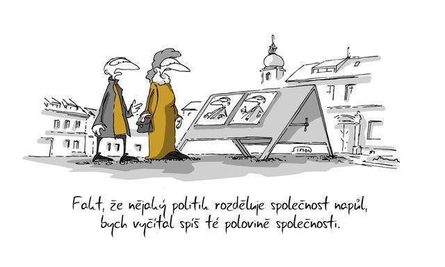 Kreslený vtip: Fakt, že nějaký politik rozděluje společnost napůl, bych vyčítal spíš té polovině společnosti. Autor: Marek Simon