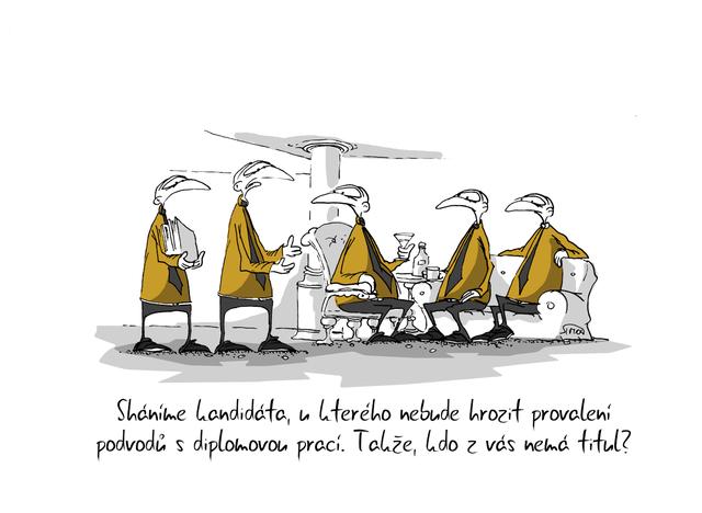 Kreslený vtip: Sháníme kandidáta, u kterého nebude hrozit provalení podvodů s diplomovou prací. Takže, kdo z vás nemá titul? Autor: Marek Simon