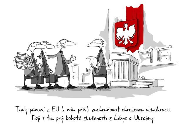 Kreslený vtip: Tady pánové z EU k nám přišli zachraňovat ohroženou demokracii. Mají s tím prý bohaté zkušenosti z Libye a Ukrajiny. Autor: Marek Simon