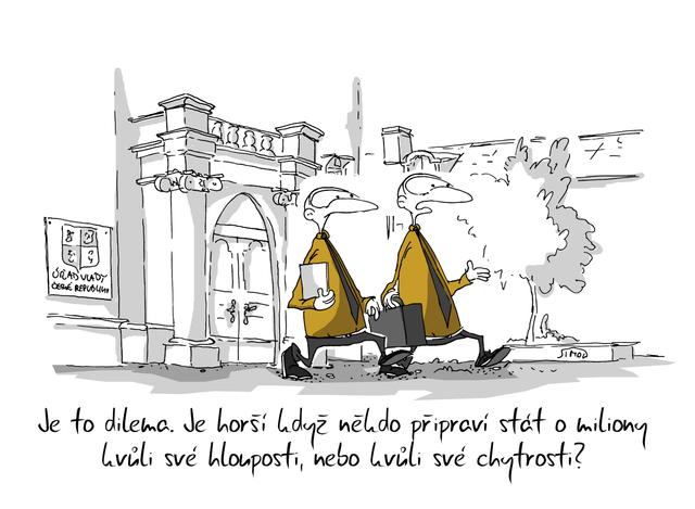 Kreslený vtip: Je to dilema. Je horší když někdo připraví stát o miliony kvůli své hlouposti, nebo kvůli své chytrosti? Autor: Marek Simon