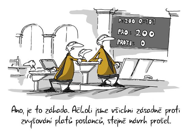 Kreslený vtip: Ano, je to záhada. Ačkoli jsme všichni zásadně proti zvyšování platů poslanců, stejně návrh prošel. Autor: Marek Simon