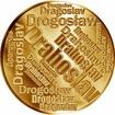Česká jména - Drahoslav - velká zlatá medaile 1 Oz