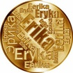 Česká jména - Erika - velká zlatá medaile 1 Oz