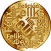 Česká jména - Felix - velká zlatá medaile 1 Oz