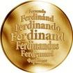 Česká jména - Ferdinand - velká zlatá medaile 1 Oz