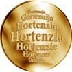 Slovenská jména - Hortenzia - velká zlatá medaile 1 Oz