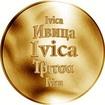 Slovenská jména - Ivica - velká zlatá medaile 1 Oz