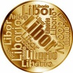 Česká jména - Libor - velká zlatá medaile 1 Oz