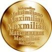 Česká jména - Maxmilián - velká zlatá medaile 1 Oz
