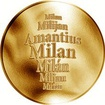 Česká jména - Milan - velká zlatá medaile 1 Oz
