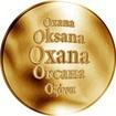 Slovenská jména - Oxana - velká zlatá medaile 1 Oz