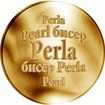 Slovenská jména - Perla - velká zlatá medaile 1 Oz