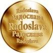 Slovenská jména - Radoslava - velká zlatá medaile 1 Oz