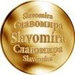 Slovenská jména - Slavomíra - velká zlatá medaile 1 Oz