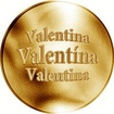 Slovenská jména - Valentína - velká zlatá medaile 1 Oz